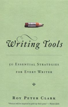 Book Review: Writing Tools (Roy Peter Clark), by @Andrew Dlugan