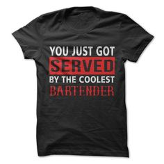 You Got Served, By The Coolest Bartender tshirt - 1 Bartender Quotes, Bartender Funny, Bartender Shirts, Work Shirts, Printed Shirts, Tee Shirts, Bar Quotes, Sign Quotes, Silhouettes Clothing
