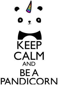 Keep calm and be a PANDICORN