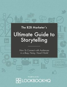 The B2B Marketers Ultimate Guide to Storytelling