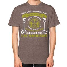 Cnc machinist 1 Unisex T-Shirt (on man)