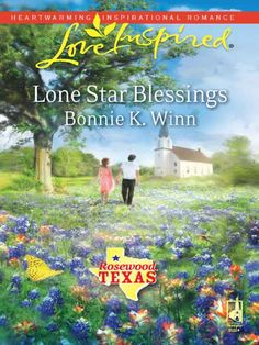 Lone Star Blessings (Rosewood, Texas Series #1) by Bonnie K. Winn Inspirational Romance