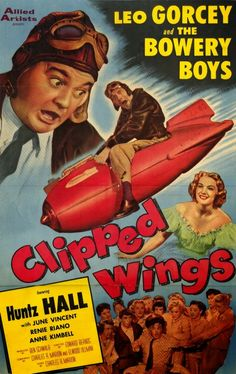 CLIPPED WINGS (1953) - Leo Gorcey & The Bowery Boys - Huntz Hall - June Vincent - Renie Riano - Anne Kimball - Directed by Edward Bernds - Monogram Pictures - Movie Poster.
