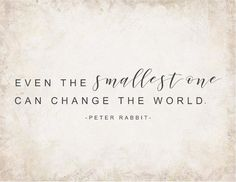 Free Nursery Prints-Even the smallest one can change the world.jpg