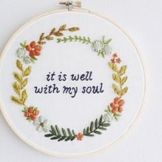 Embroidery | It is well with my soul.