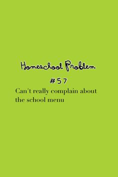 But you do have a say in them sometimes  #homeschool