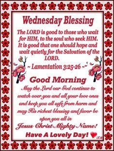 Good Morning Prayer, Morning Blessings, Morning Prayers, Wednesday Prayer, Wednesday Morning, Happy Wednesday, Prayer Message, Faith Prayer, Morning Greetings Quotes
