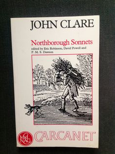 Northborough Sonnets by John Clare English Poets, Book Authors, Reading Lists, My Books, Wildlife, Writing, Art, Craft Art, Playlists