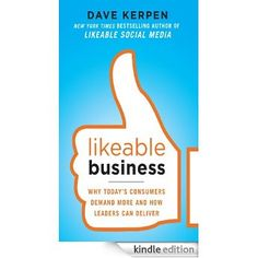Likeable Business: Why Today's Consumers Demand More and How Leaders Can Deliver eBook: Dave Kerpen, Theresa Braun, Valerie Pritchard: Amazon.ca: Kindle Store
