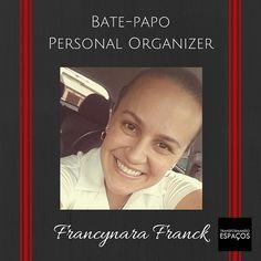 Transformando Espaços - Dicas de Organização: Bate-papo com a Personal Organizer Francynara Fran...