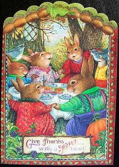 Susan Wheeler Holly Pond Hill Happy Thanksgiving Give Thanks Bunny Greeting Card Susan Wheeler, Beatrix Potter, Les Moomins, Somebunny Loves You, Thanksgiving Greeting Cards, Happy Thanksgiving, Rabbit Art, Bunny Art, Woodland Creatures