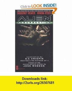 Alien Resurrection - The Novelization (9780446602297) A. C. Crispin, Joss Whedon , ISBN-10: 0446602299  , ISBN-13: 978-0446602297 ,  , tutorials , pdf , ebook , torrent , downloads , rapidshare , filesonic , hotfile , megaupload , fileserve