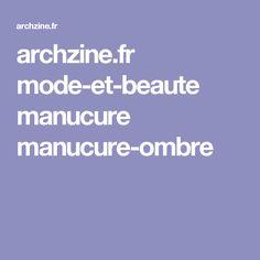 archzine.fr mode-et-beaute manucure manucure-ombre