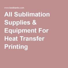 All Sublimation Supplies & Equipment For Heat Transfer Printing Transfer Printing, Heat Transfer, Screen Printing Equipment, Cricut Air 2, Press Machine, Printer Supplies, Vinyl Projects, Vinyls, Heat Press