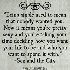 This is why I LOVE sex in the city. and plus Carrie Bradshaw is my main hoe Great Quotes, Quotes To Live By, Me Quotes, Funny Quotes, Inspirational Quotes, Qoutes, Cover Quotes, Dark Quotes, Meaningful Quotes