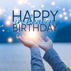 Birthday Wishes In Heaven, Birthday Wishes And Images, Birthday Messages, Birthday Greetings, Wishing Someone Happy Birthday, Happy Birthday To Her, The Great I Am, Memories Quotes, Inspiring Quotes About Life