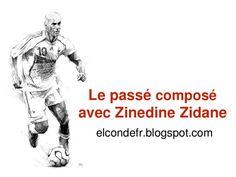 Le passé composé avec Zinedine Zidane
