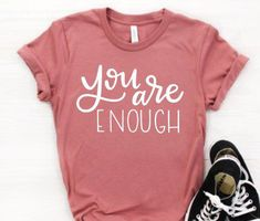You Are Enough Shirt /Motivational Shirt / Counselor Shirt / Teacher Shirt / Mom Shirt / Workout Shirt - Humor Shirts - Ideas of Humor Shirts - School Shirts, Teacher Shirts, Mom Shirts, Kids Shirts, Shirts For Teachers, Cute Tshirts, Funny Shirts, T Shirt Citations, Vinyl Shirts
