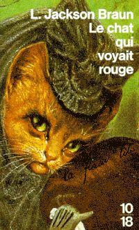 """""""Le chat qui voyait rouge"""" - Ed. 10/18 [Couverture illustrée par un dessin de Louis Wain]"""
