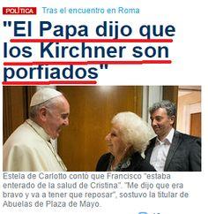 la mejor definción papal de los kirchner