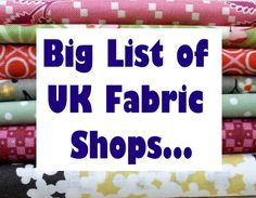 I published my first big list of UK online fabric shops back in July 2010 on my old blog… I thought it...