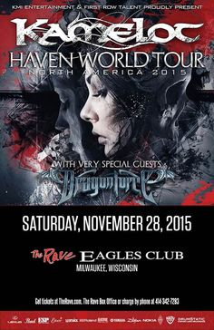 KAMELOT  with Dragonforce  Saturday, November 28, 2015 at 8pm  (doors scheduled to open at 7pm)  The Rave/Eagles Club - Milwaukee WI  All Ages / 21+ to Drink