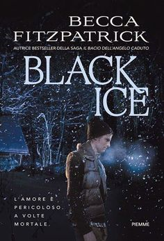 #blackiceita   #beccafitzpatrick   #blackice  #youngadult Sognando tra le Righe: BLACK ICE   Becca Fitzpatrick      Recensione in a...