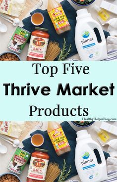 Top Five Thrive Market Products [$500 Giveaway!] • Healthy Helper
