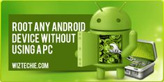 How to Root Any Android Device Without Using A PC