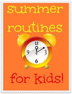 Summer-Routines-for-Kids at orgjunkie.com