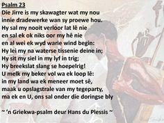 Griekwa psalms Ps 23 deur Hans du Plessis...lief die griekwa taal.. Scripture Verses, Bible Verses Quotes, Bible Scriptures, Life Quotes, Qoutes, Motivational Thoughts, Inspirational Message, Writing Lyrics, Afrikaans Quotes