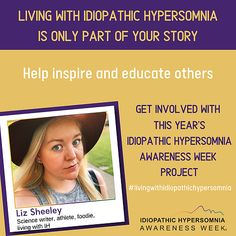 The annual international Idiopathic Hypersomnia Awareness Week. September Living with Idiopathic Hypersomnia is only part of my story. Idiopathic Hypersomnia, Give Hope, Donate Now, Good People, Disorders, How To Find Out, Writer, Encouragement, Science