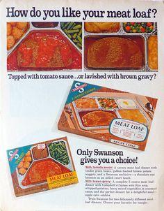 1968 ad Swanson TV Dinner Meat Loaf vintage frozen convenience food retro kitchen wall decor for framing fun Pop Art - Free U. Photo Vintage, Vintage Ads, Retro Ads, Vintage Food, Retro Food, Vintage Stuff, Vintage Advertisements, Vintage Buffet, Vintage Cooking
