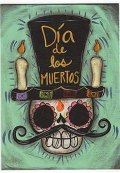 Colorful skelton head with with mustache and hat with 2 candles saying Dia de los Muertos