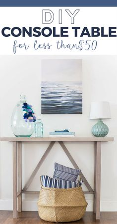 This beachy DIY Console Table gives you all the beach house vibes for a super low cost. Build this for less than $50 and transform your space.