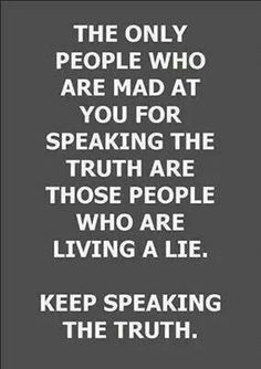 YES. I am tired of being given a hard time for telling the truth. It's sad to realize that most people believe in lying and that telling the truth is wrong!