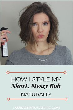 How to Style a Short, Messy Bob using all natural, organic hair products. Click through to watch.