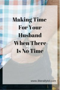 """When Appreciating Your Husband Takes Too Much Time."" Marriage is tough...I know. But taking time for your spouse is vital. Read to find out how I decided to show my husband he was appreciated! You can too! Giveaway also happening here!"