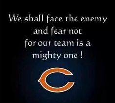 We shall face the enemy and fear not for our team is a mighty one!