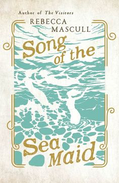 Here's the beautiful hardback cover for Song of the Sea Maid, published June Hodder & Stoughton. Historical Fiction Novels, Song Of The Sea, Orphan Girl, Beautiful Book Covers, The Visitors, Soundtrack, Maid, Books To Read, Literature
