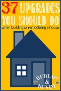 37 Builder Upgrades You SHOULD Do... a lot of pretty good ideas/considerations when building/remodeling