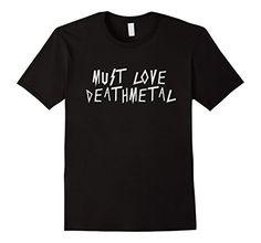 Men's Must Love Death Metal T-Shirt Funny Dating Heavy Me... https://www.amazon.com/dp/B01M1XQQH4/ref=cm_sw_r_pi_dp_x_N3cbybNDC5Q1X