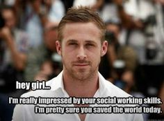 At least Ryan can appreciate a social worker :) Social Work Meme, Social Work Quotes, School Social Work, Professor, Work Memes, Work Funnies, Hey Girl, In This World, I Laughed