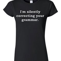 Yep...and your spelling. :)