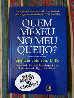 Livro Quem mexeu no meu queijo? - Spencer Johnson #leitura #literatura #motivacao #AutoAjuda #FicaADica