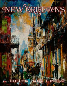 c.1970s New Orleans -- #Delta Airlines. Artist: Jack Laycox. #poster #ephemera #Louisiana