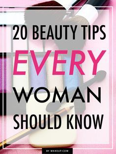 There are certain beauty tricks we've picked up that we plan on making use of for years to come. Here are the 20 beauty tips we think every woman, no matter your age, location or beauty style, should know.