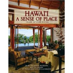 Hawai'i: A Sense Of Place: Island Interior Design, we have copies signed by Mary! Interior Design Shows, Moving To Hawaii, Maui Beach, Big Island Hawaii, Hawaii Hawaii, Hawaii Homes, Beach Bungalows, Unique Architecture, Sense Of Place