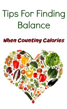 Tips on how to find balance when counting calories.