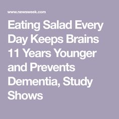 Eating Salad Every Day Keeps Brains 11 Years Younger and Prevents Dementia, Study Shows